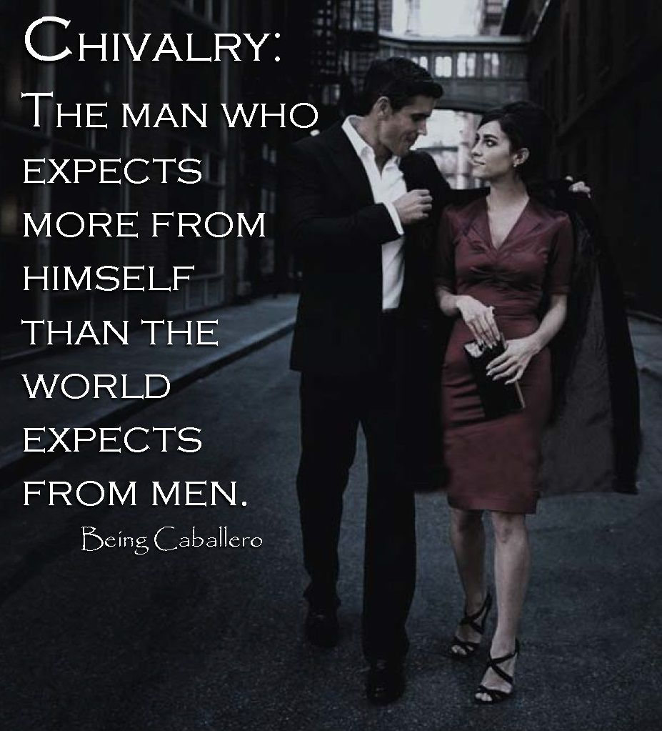 A quote telling how a chivalry man really is