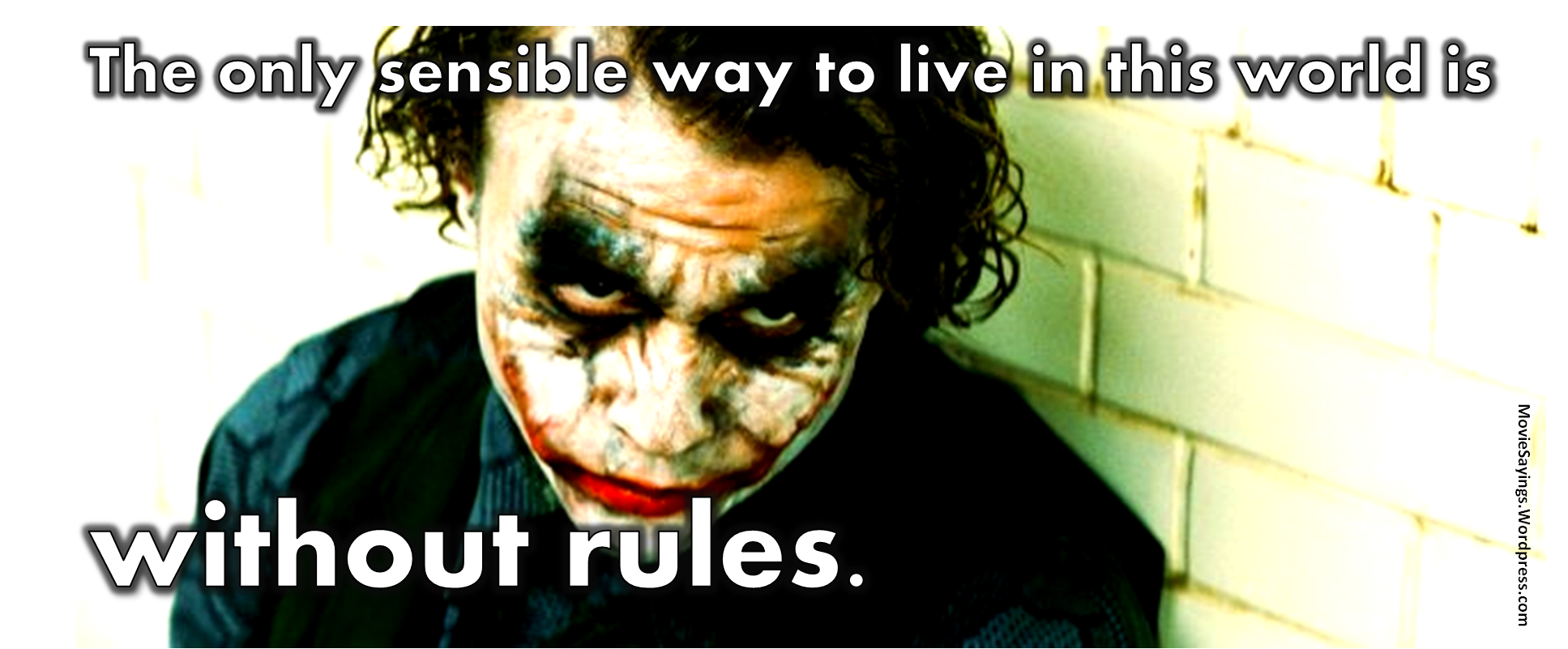 joker saying how to live without rules