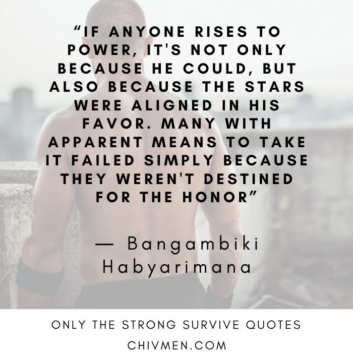 Only The Strong Survive Quotes