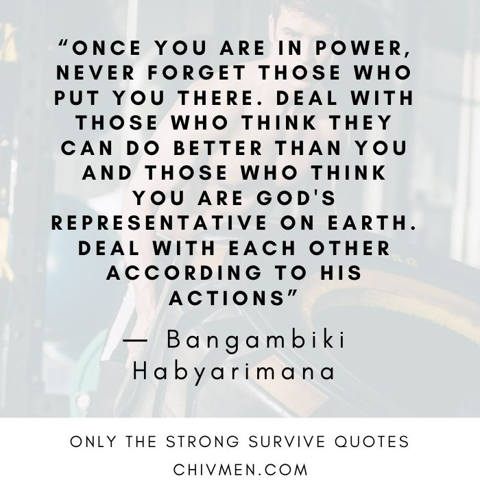 Only The Strong Survive Quote